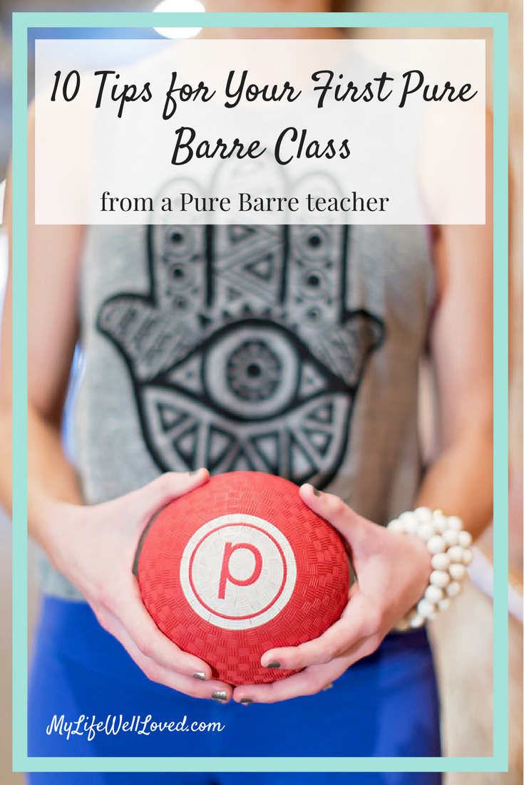 10 Tips for Your First Pure Barre Class by Birmingham AL lifestyle blogger Heather of My Life Well Loved