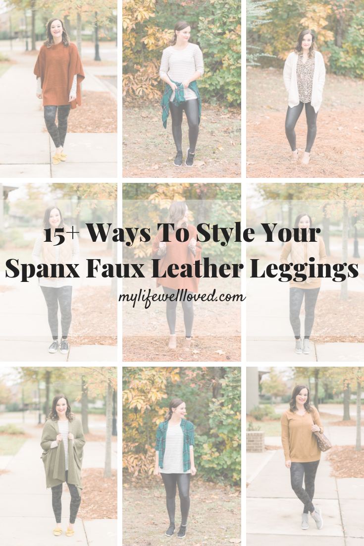 17 Ways to Style Your Spanx Faux Leather Leggings by Alabama lifestyle + fashion blogger My Life Well Loved // #spanxleggings // #spanxfauxleatherleggings // #topstowearwithleggings // #shirtsforleggings