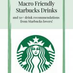 7 Macro Friendly Starbucks Drinks + Your Favorite Starbucks Orders!