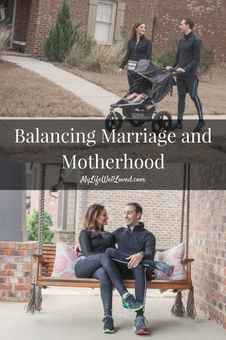Balancing Marriage and Motherhood from Heather Brown of MyLifeWellLoved.com // Marriage Tips for Moms // Relationship Advice