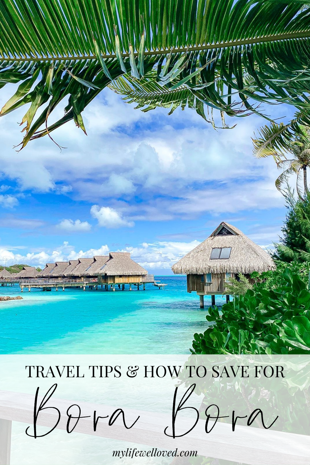 Top 8 Essential Bora Bora Travel Tips You Need To Know To Plan Your Vacation by Alabama travel + marriage blogger, Heather Brown // My Life Well Loved