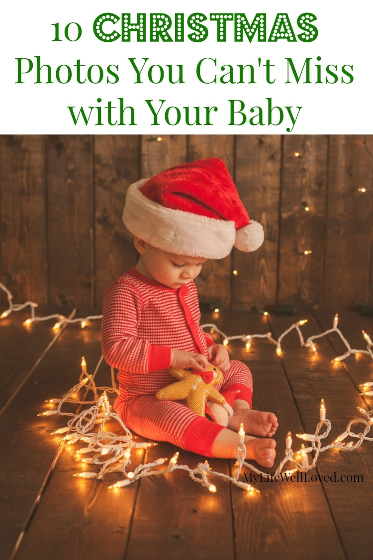 Christmas Baby Photo Ideas || Holiday Toddler Photo Ideas || Memories to make for your baby's first Christmas || Pictures to take with your baby at Christmas from Heather Brown of My Life Well Loved || Photos to take of your toddler at Christmas