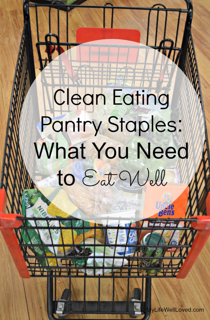 The Clean Eating pantry staples you need in your kitchen to help you succeed at quick and easy healthy meals