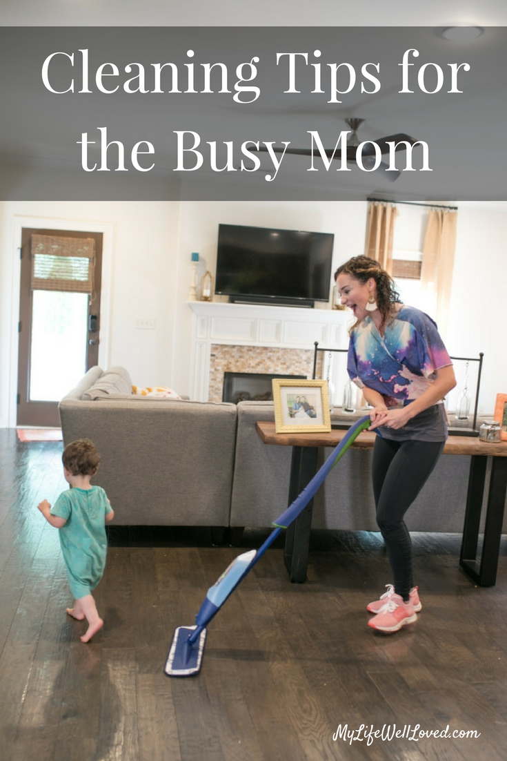 Cleaning Tips for the Busy Mom from Heather of MyLifeWellLoved.com