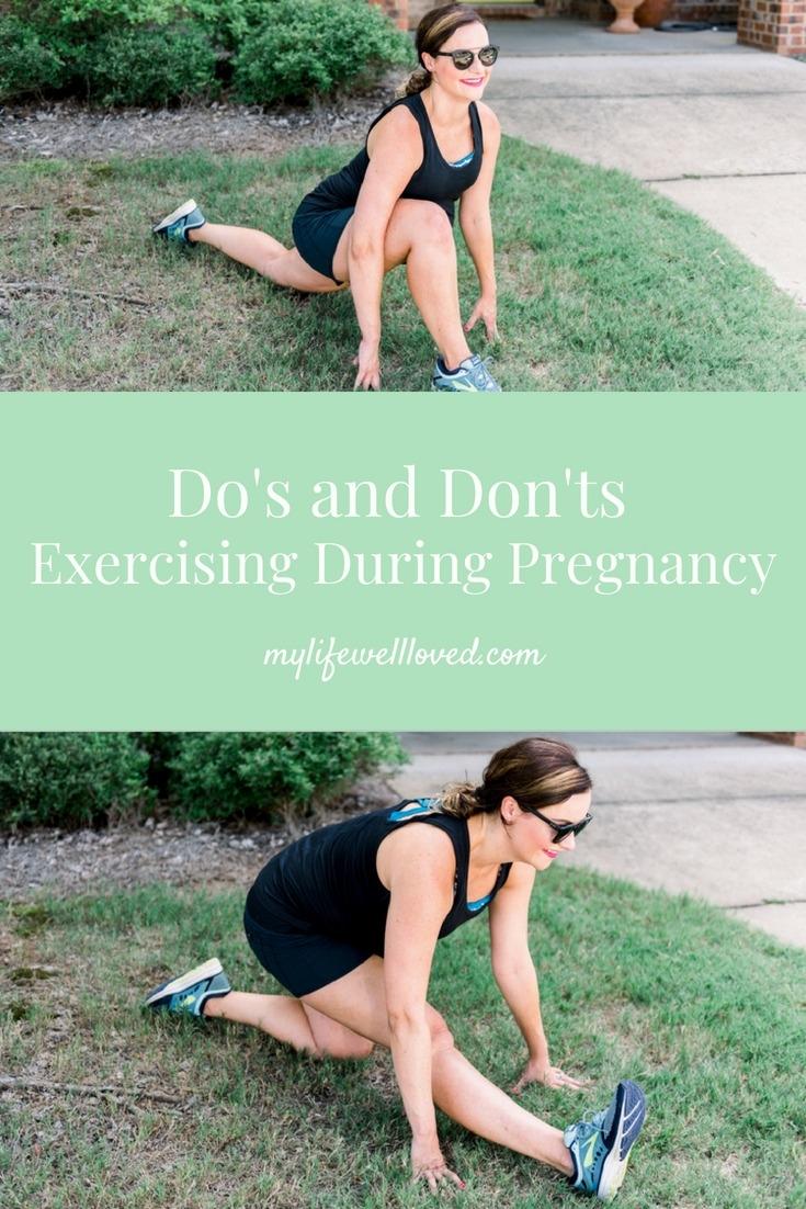Pregnancy Workout Do's and Don'ts by Alabama Blogger, Heather Brown, at MyLifeWellLoved.com // #fitpregnancy #pregnancy #workout