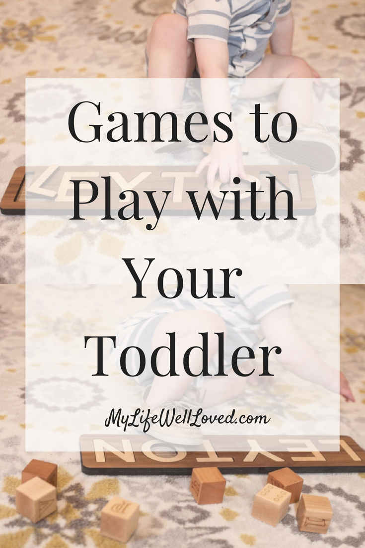 Games to play with your toddler from Heather Brown of MyLifeWellLoved.com // Ideas to play with your baby // Activities to do with your toddler