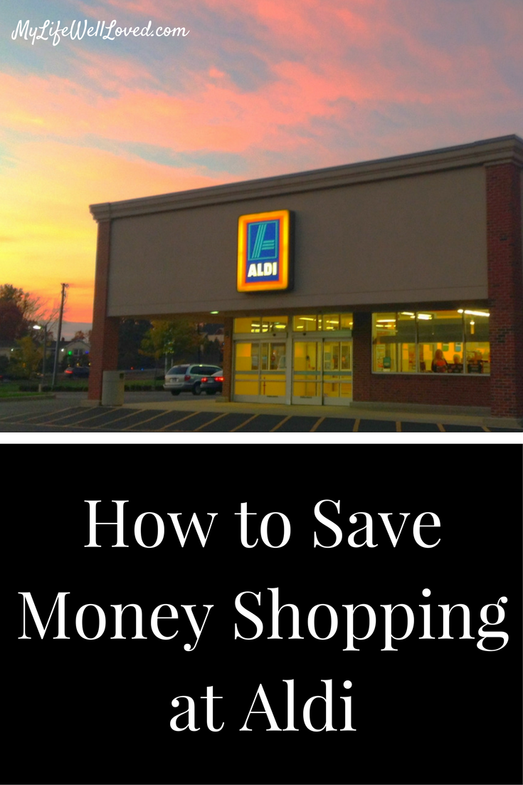How to Save money shopping at Aldi from Heather of MyLifeWellLoved.com // Aldi grocery store tips