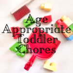 8 Simple Age Appropriate Chores For Toddlers 1-3 Years