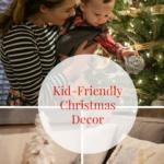 Kid-Friendly Christmas Decor