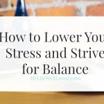 Lowering Stress and Striving for Balance
