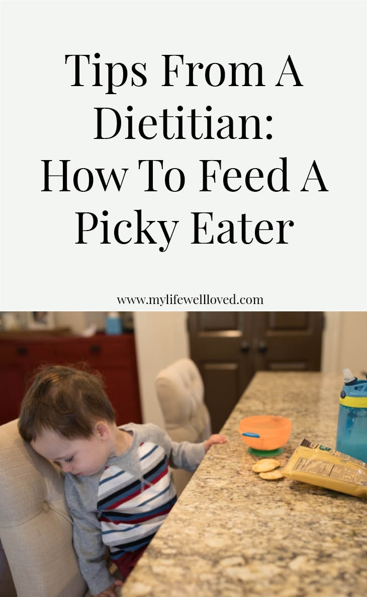 Picky Eater: Toddler Edition from Alabama Blogger Heather Brown of MyLifeWellLoved.com // Tips from a dietitian how to feed a picky toddler // kids nutrition // kids eating habits // Picky Toddlers //