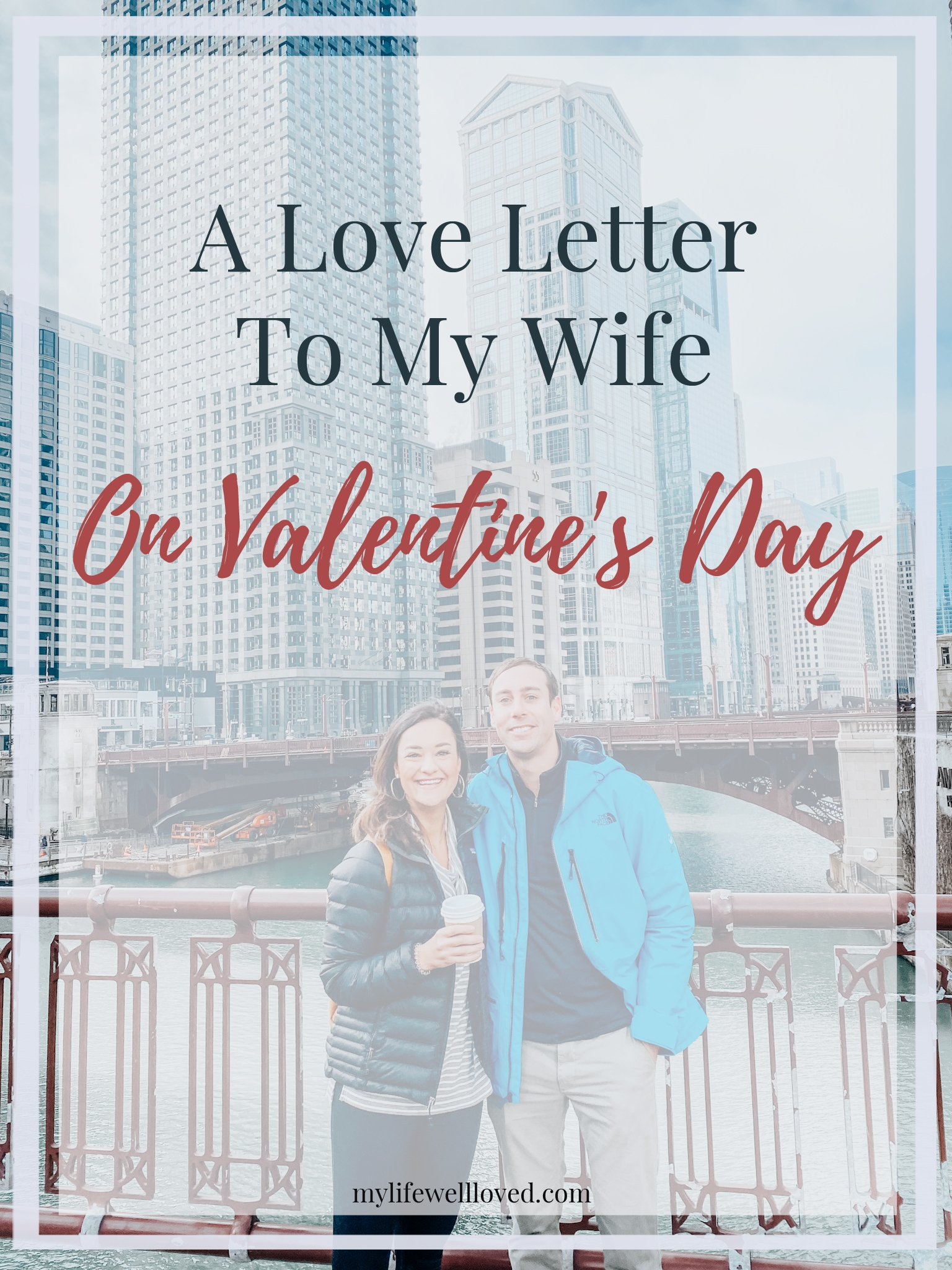 Valentine's Day Romance: A Letter to My Wife by Alabama Life + Style Blogger, Heather Brown // My Life Well Loved