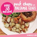 Whole30 Pork Chops with Balsamic Glaze (+ Printable Grocery List)