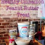 Healthy Snack: Cinnamon Peanut Butter Treat