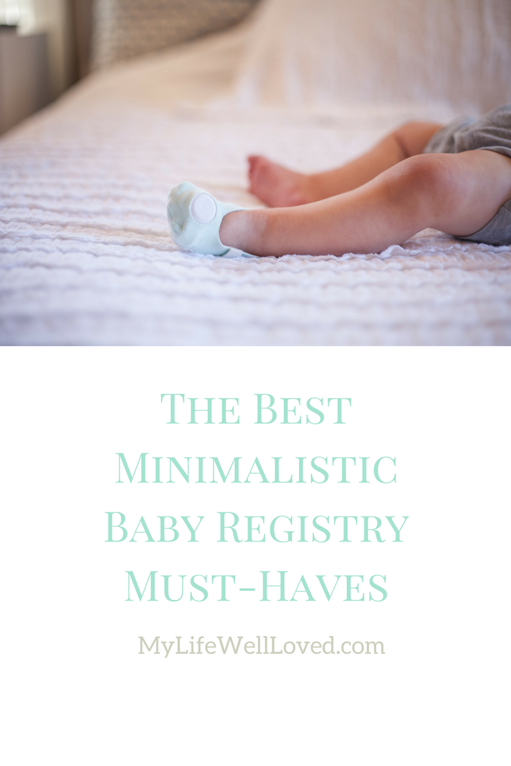 ULTIMATE First Mom Baby Registry List. Heather Brown of My Life Well Loved does the ULTIMATE Baby Registry List that Is Minimalistic and great for a first time mom