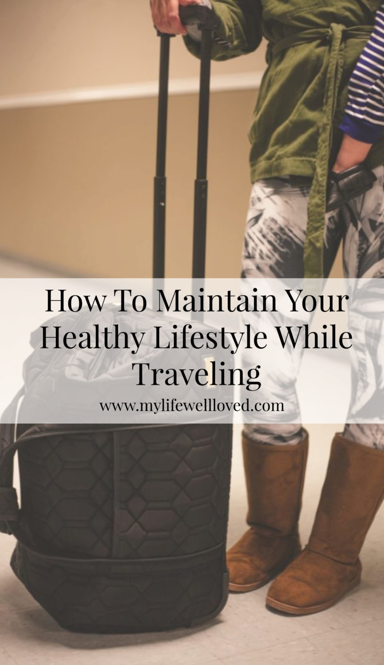 How to Maintain your healthy lifestyle while traveling by alabama blogger heather brown // holiday health // fitness // life tips // How to stay in shape