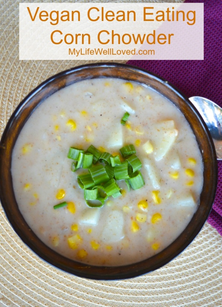 Vegan Clean Eating Corn Chowder: Less calories than traditional chowder and still so delicious!