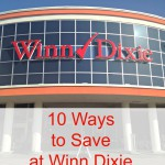 10 Ways to Save on Groceries at Winn Dixie