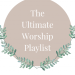 Top 50 Best Worship Songs: The Ultimate Worship Playlist